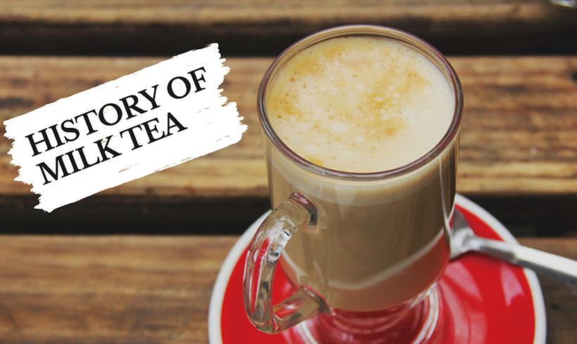 History of Milk Tea
